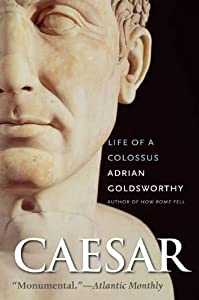 "Cover of ""Caesar: Life of a Colossus"""