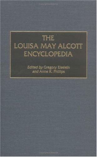 The Louisa May Alcott Encyclopedia: