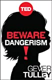 Beware Dangerism! (Kindle Single) (TED Books)