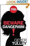 Beware Dangerism! (Kindle Single) (TED Books)
