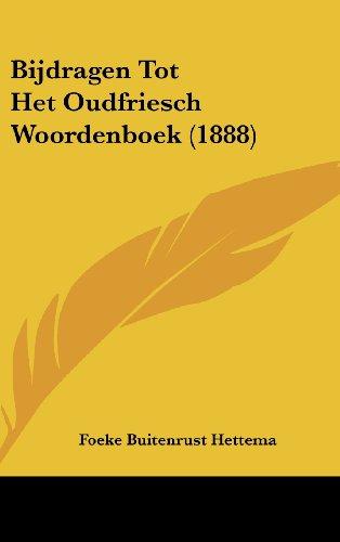 Bijdragen Tot Het Oudfriesch Woordenboek (1888)