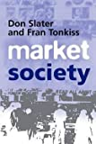 img - for Market Society (Paperback)--by Don Slater [2001 Edition] book / textbook / text book