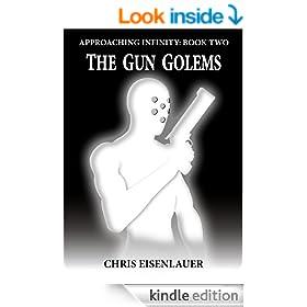 The Gun Golems (Approaching Infinity Book 2)