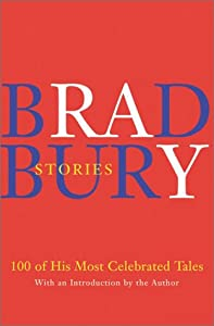 "Cover of ""Bradbury Stories: 100 of His Mo..."