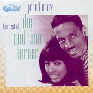 Ike & Tina Turner - Proud Mary : The Best Of Ike & Tina Turner - Zortam Music