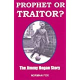Prophet or Traitor?: The Jimmy Hogan Storyby Norman Fox
