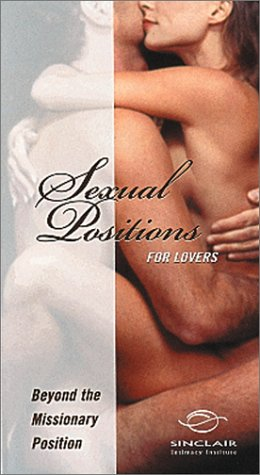 Sexual Positions for Lovers: Beyond the Missionary Position [VHS]