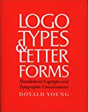 Image of Logotypes & Letterforms: Handlettered Logotypes and Typographic Considerations
