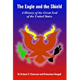 The Eagle and the Shield: A History of the Great Seal of the United States