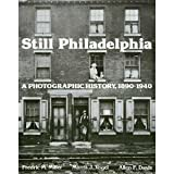 img - for Still Philadelphia: A Photographic History, 1890-1940 [Hardcover] [1983] 1st Ed. Fredric M. Miller, Morris J. Vogel, Allen F. Davis book / textbook / text book