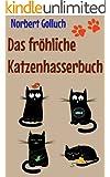 Das fr�hliche Katzenhasserbuch