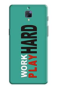 KanvasCases Back Cover for one plus 3 - work hard play hard