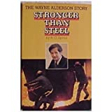 Stronger than steel: The Wayne Alderson story (0060675020) by R. C. Sproul