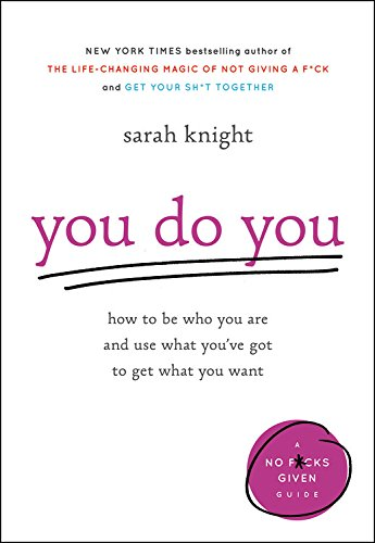 Book Cover: You Do You: How to Be Who You Are and Use What You've Got to Get What You Want