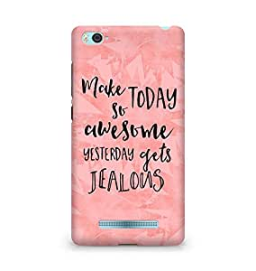 AMEZ make today so awesome yesterday gets jealous Back Cover For Xiaomi Mi4i