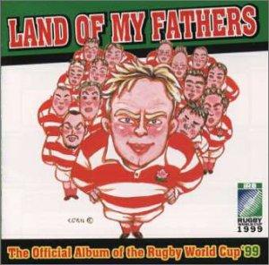 ランド・オブ・マイ・ファーザーズ / ラグビー・ワールドカップ1999公式記念アルバム