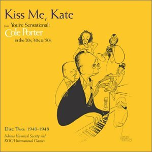You're Sensational - Cole Porter in the '20s, '40s, and '50s, Vol. 2 - Kiss Me Kate... by Cole Porter, Ethel Merman and Fred Astaire