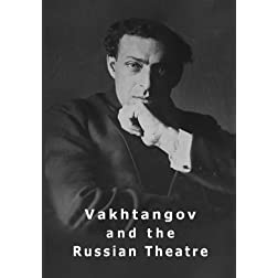 Vakhtangov and the Russian Theatre (PAL version)