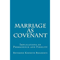 Marriage as Covenant: Implications of Permanence and Fidelity