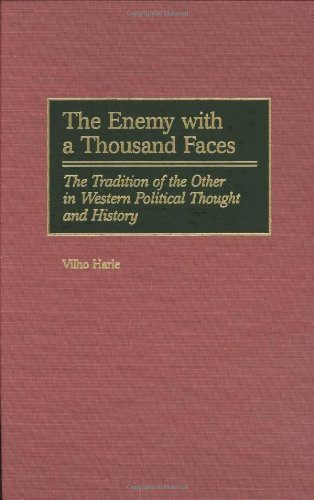 The Enemy with a Thousand Faces: The Tradition of the Other in Western Political Thought and History