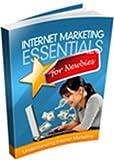 Internet Marketing Essentials For Newbies
