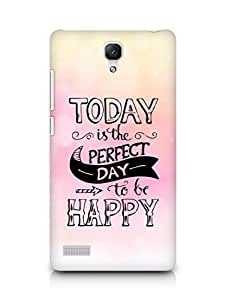 AMEZ today is the perfect day to be happy Back Cover For Xiaomi Redmi Note 4G