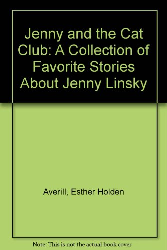 Jenny and the Cat Club; A Collection of Favorite Stories About Jenny Linsky. PDF