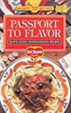 Passport to Flavor: Quick & Easy International Recipes (Favorite all time Recipes)