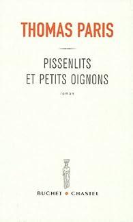 Pissenlits et petits oignons par Thomas Paris