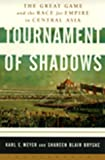 Tournament of Shadows: The Great Game and the Race for Empire in Central Asia (1582430284) by Shareen Blair Brysac