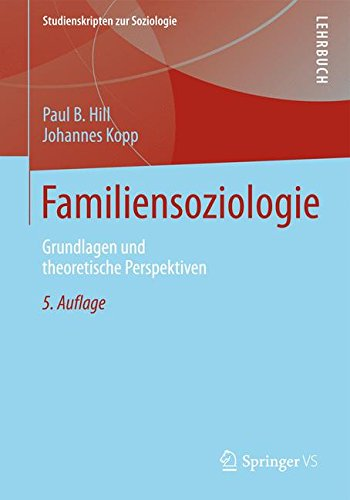 Familiensoziologie: Grundlagen und theoretische Perspektiven (Studienskripten zur Soziologie) (German Edition)