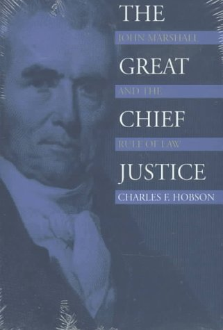 The Great Chief Justice: John Marshall and the Rule of Law (American Political Thought (University Press of Kansas))