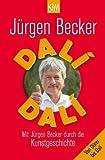 Dalí Dalí: Mit Jürgen Becker durch die Kunstgeschichte