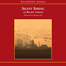 Silent Spring (       UNABRIDGED) by Rachel Carson Narrated by Kaiulani Lee