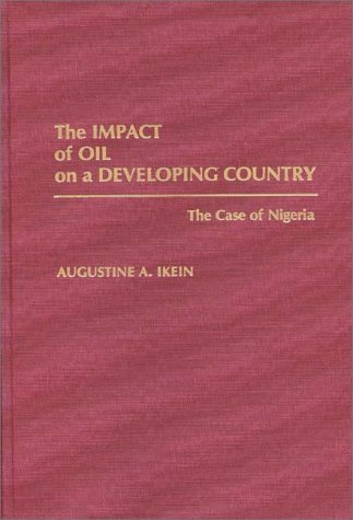 The Impact of Oil on a Developing Country: The Case of Nigeria