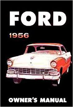 ford 1956 owner 39 s manual ford motor company books. Black Bedroom Furniture Sets. Home Design Ideas