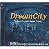Dream City: The Best Dreamin' Dance Tunes...