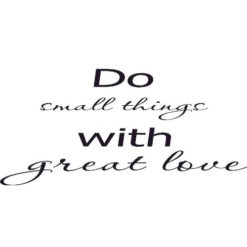 Do Small Things with Great Love, Vinyl Wall Art, Charity, Kindness