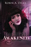 Racheal Awakened: Daughters of Lilith Book 1 (Volume 1)