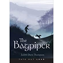 The Bagpiper (       UNABRIDGED) by Judith Davis Thompson Narrated by Chuck Ithor Raagas