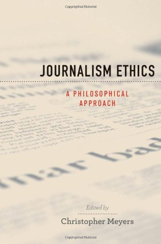 Journalism Ethics: A Philosophical Approach (PRAC PROF ETHIC)