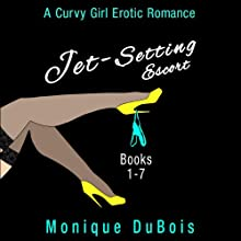 Jet-Setting Escort: A Curvy Girl Erotic Romance (Boxed Set Books 1-7) (       UNABRIDGED) by Monique DuBois Narrated by Sabrina V.