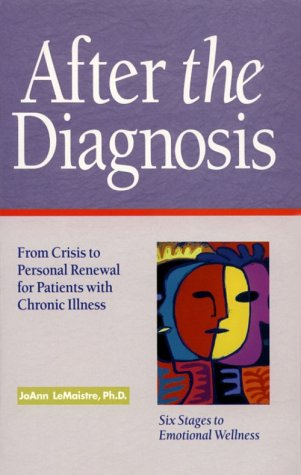 After the Diagnosis : From Crisis to Personal Renewal for Patients With Chronic Illness