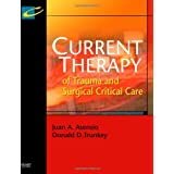 Current Therapy of Trauma and Surgical Critical Care, 1e ~ Thomas B. Cox