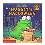 HUGGLY'S HALLOWEEN (The Monster Under The Bed Storybooks) (0439324491) by Arnold, Tedd
