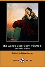 The World's Best Poetry, Volume III: Sorrow and Consolation (Illustrated Edition) (Dodo Press)