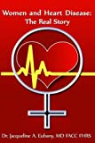 Women and Heart Disease: The Real story
