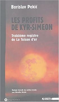 La Toison d'or, Tome 3 : Les Profits de Kyr-Sim�on par Pekitch