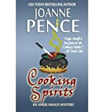 [ COOKING SPIRITS: AN ANGIE AMALFI MYSTERY ] By Pence, Joanne ( Author) 2013 [ Paperback ]