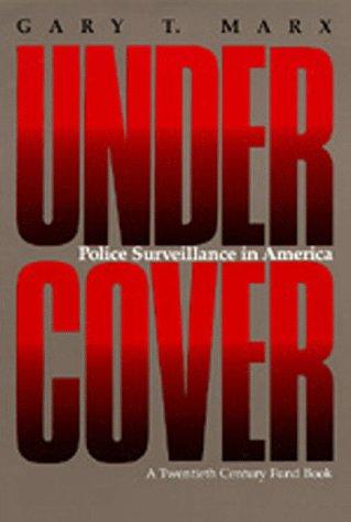 Undercover: Police Surveillance in America (20th Century Fund)